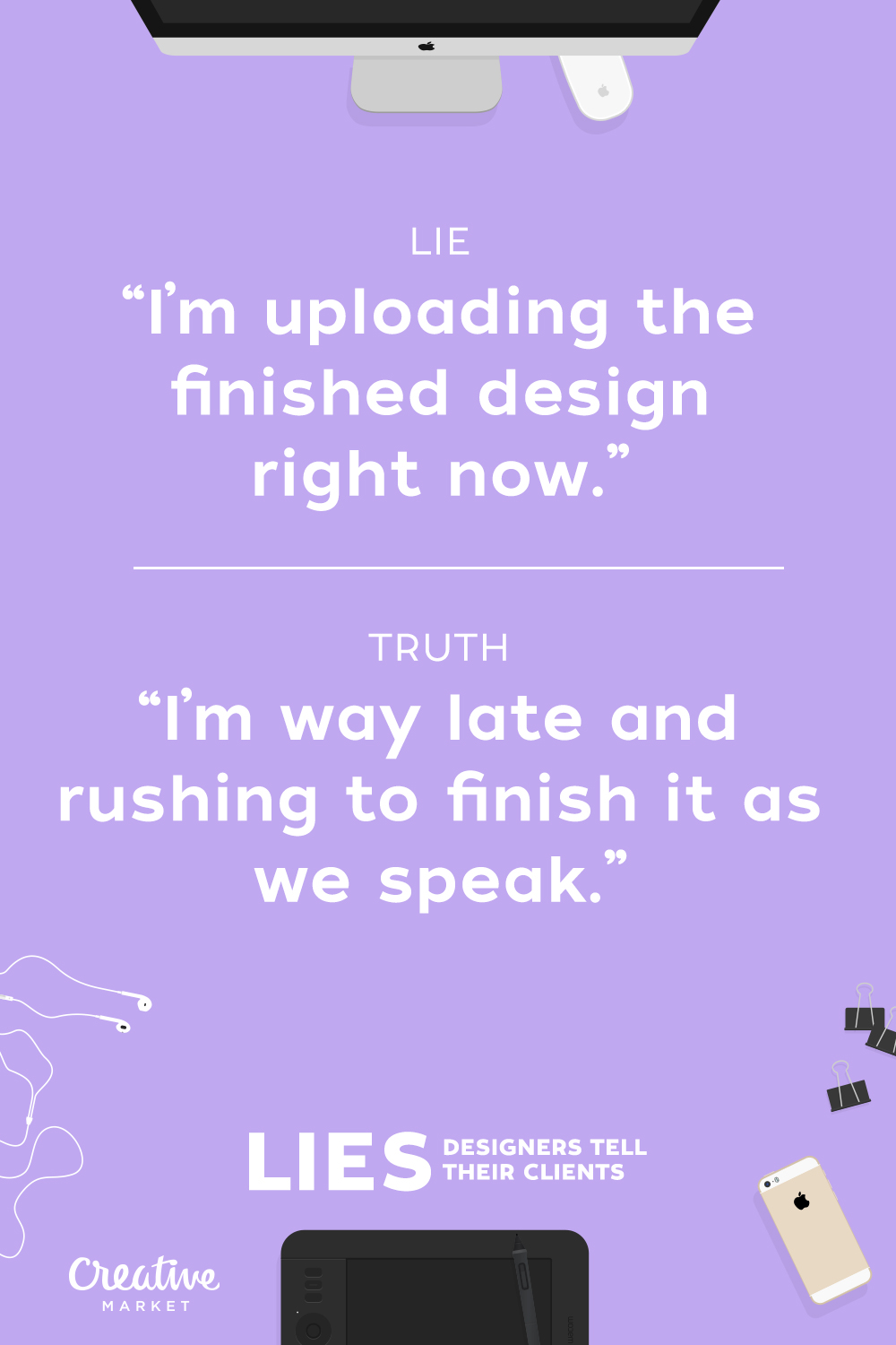 Posters Revealing the Lies Designers Tell Their Clients - Girly Design Blog